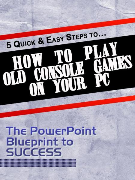 5 Quick & Easy Steps to 'How to Play Old Console Games on Your PC'
