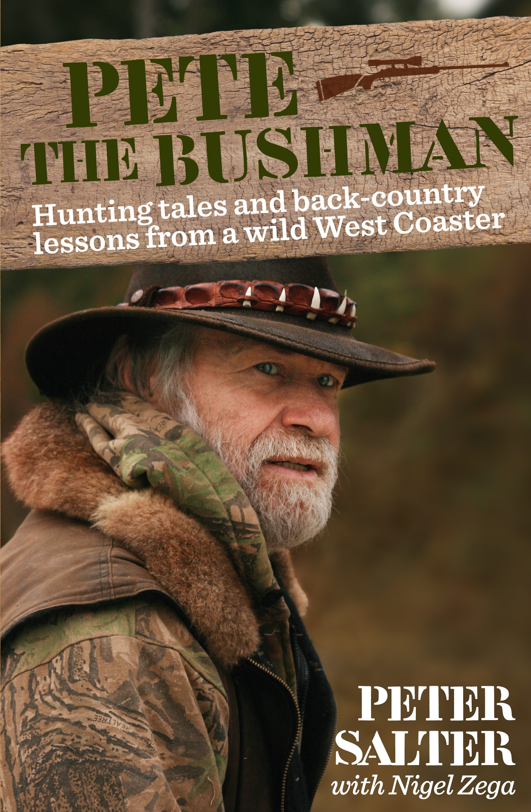Pete the Bushman Hunting Tales and Back-Country Lessons from a Wild West-Coaster