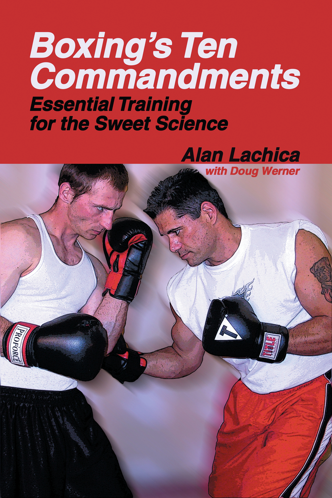 Boxing's Ten Commandments By: Alan Lachica,Doug Werner