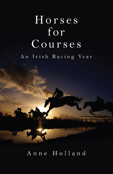 Horses for Courses An Irish Racing Year