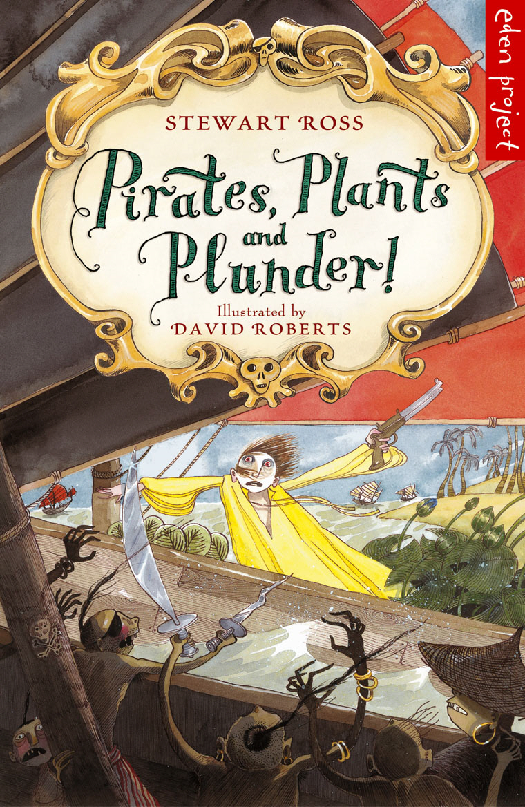 Pirates, Plants And Plunder!