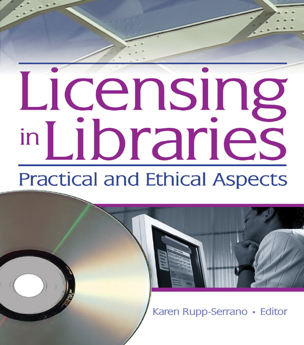 Licensing in Libraries Practical and Ethical Aspects