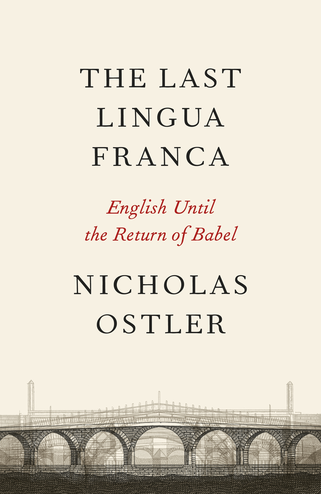 The Last Lingua Franca English Until the Return of Babel