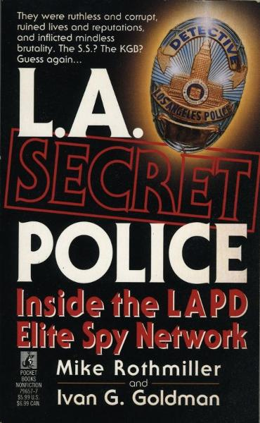 L.A. Secret Police, Inside the LAPD Elite Spy Division