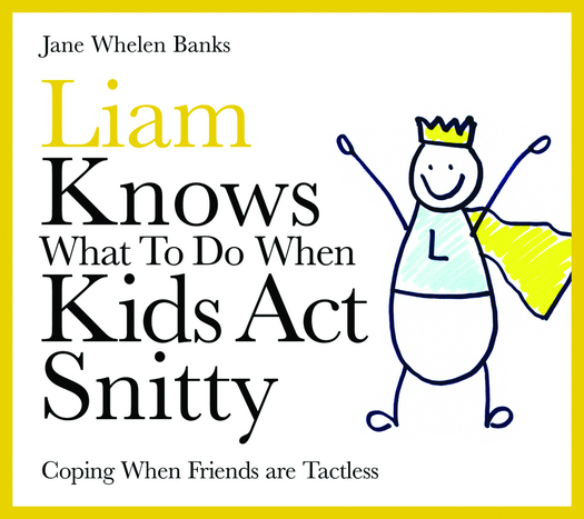 Liam Knows What To Do When Kids Act Snitty Coping When Friends are Tactless