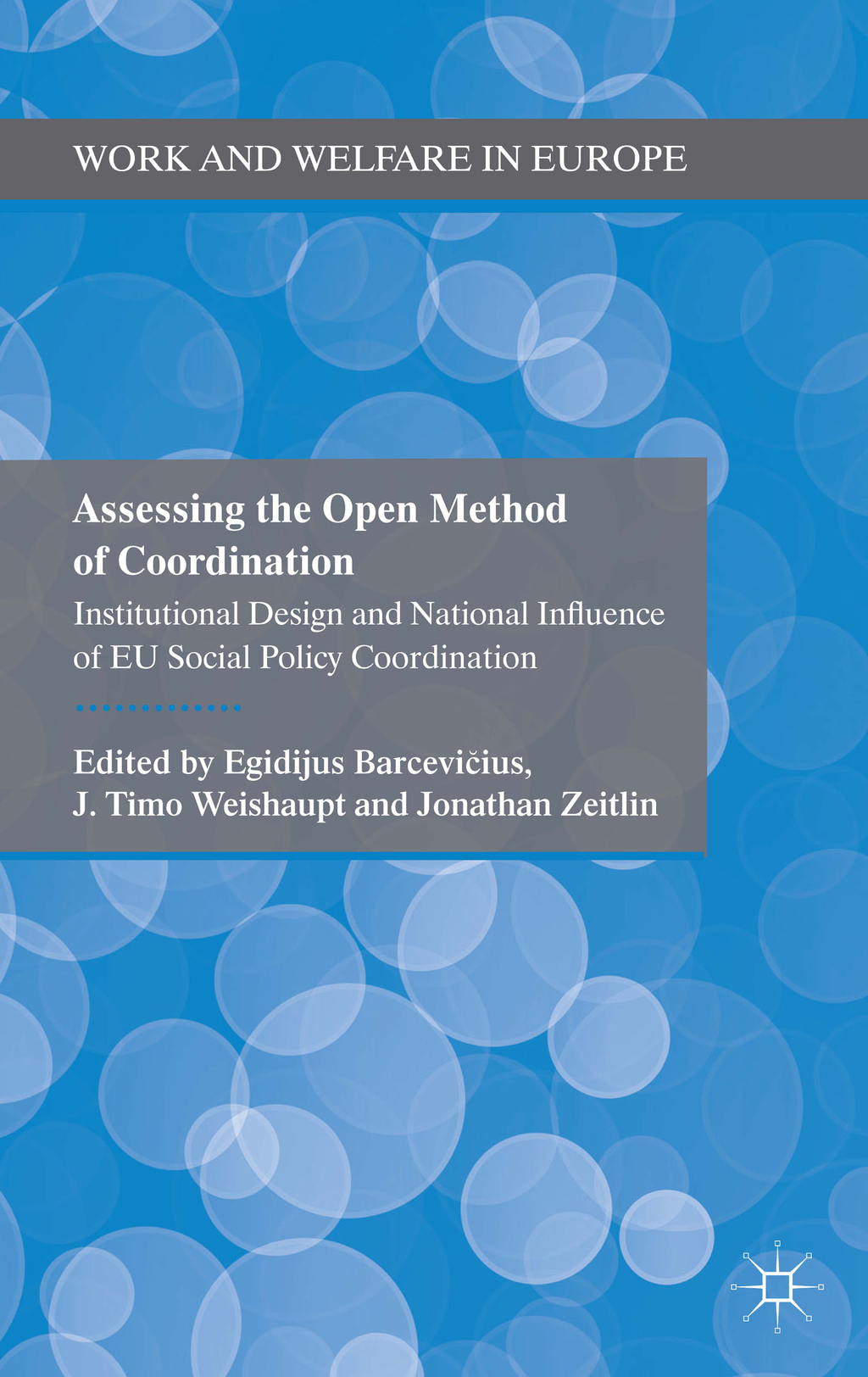 Assessing the Open Method of Coordination Institutional Design and National Influence of EU Social Policy Coordination