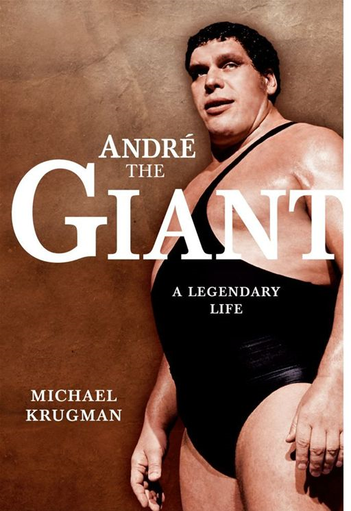 Andre the Giant By: Michael Krugman