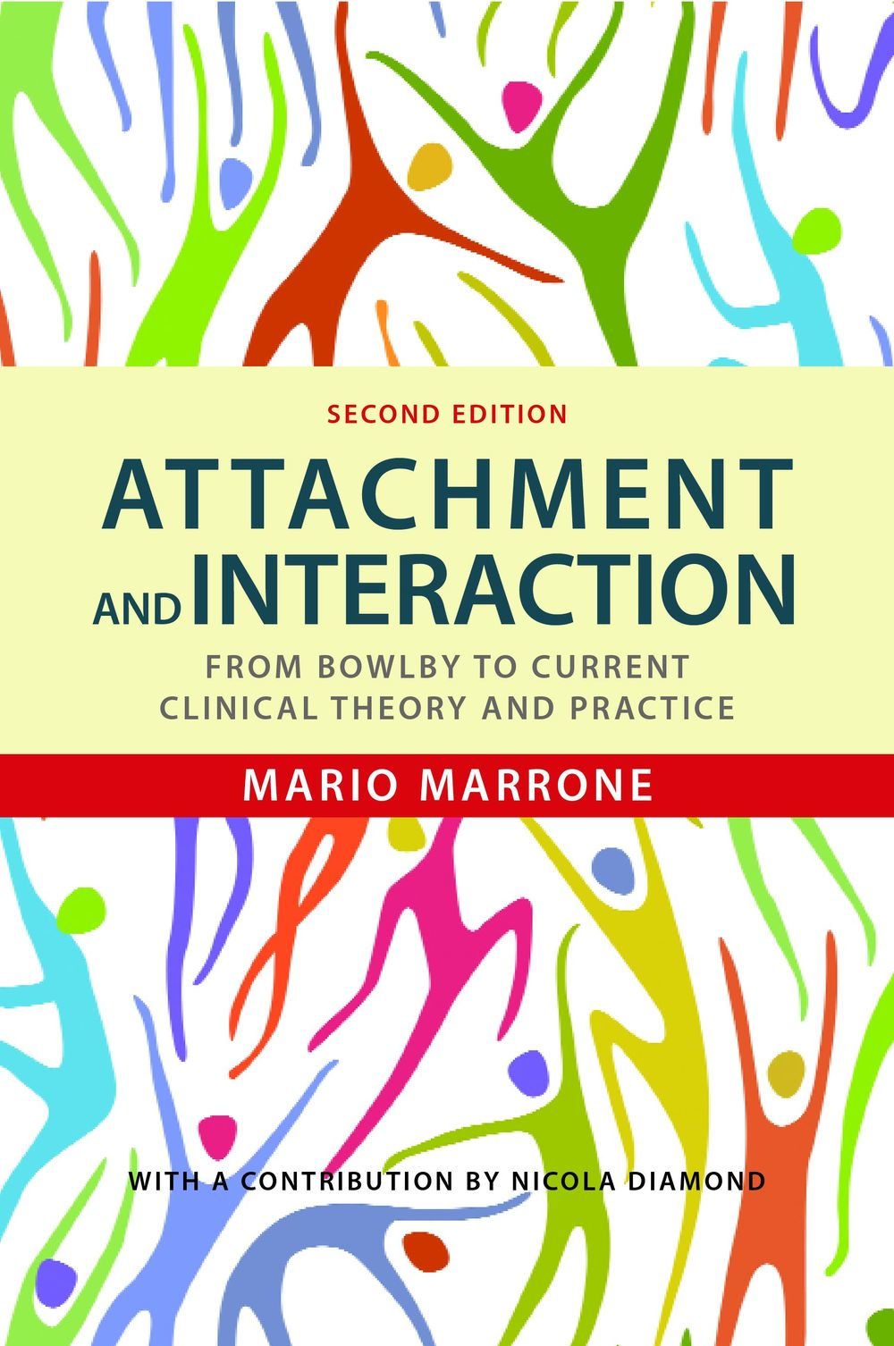 Attachment and Interaction From Bowlby to Current Clinical Theory and Practice Second Edition
