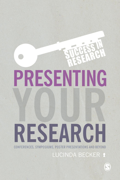 Presenting Your Research Conferences,  Symposiums,  Poster Presentations and Beyond