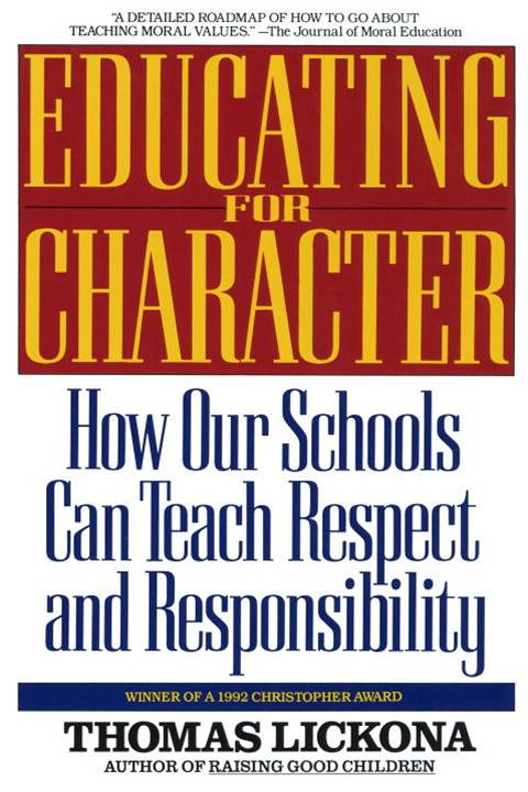 Educating for Character By: Thomas Lickona