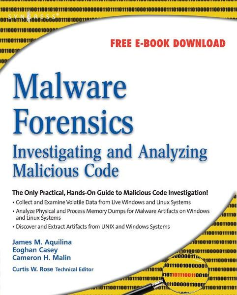 Malware Forensics Investigating and Analyzing Malicious Code