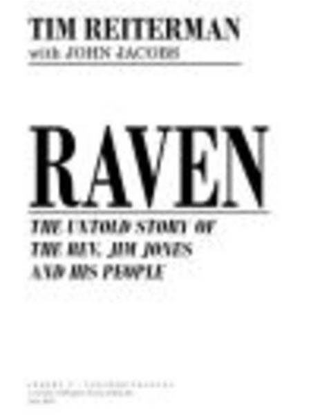 Raven: The Untold Story of the Rev. Jim Jones and His People By: Tim Reiterman