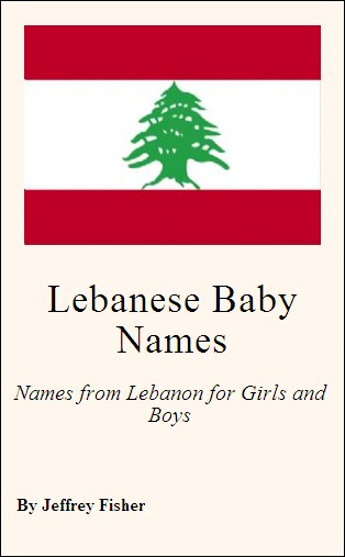 Lebanese Baby Names: Names from Lebanon for Girls and Boys