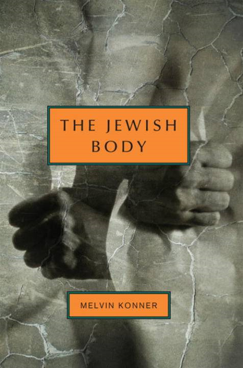 The Jewish Body By: Melvin Konner