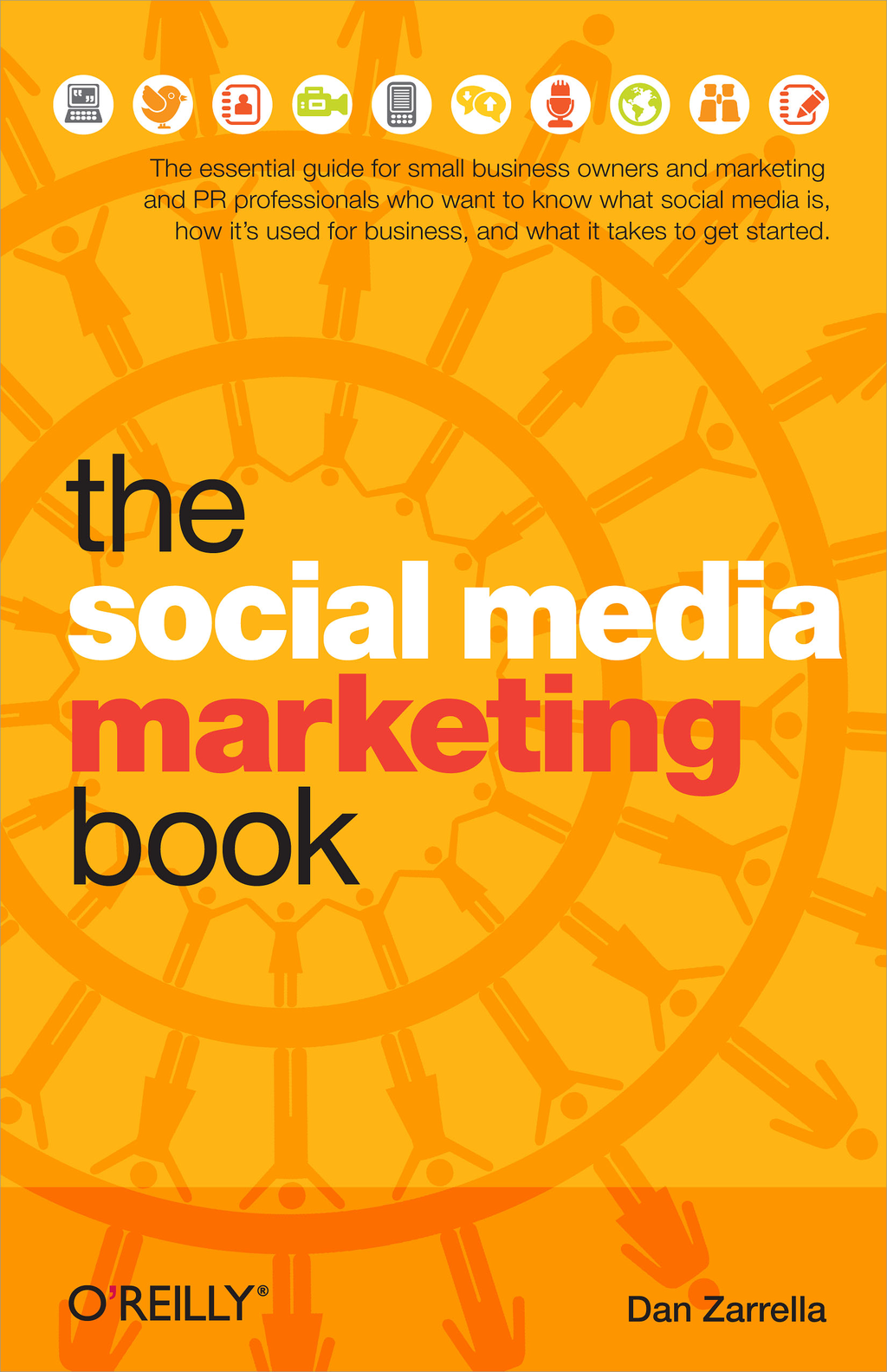 The Social Media Marketing Book By: Dan Zarrella