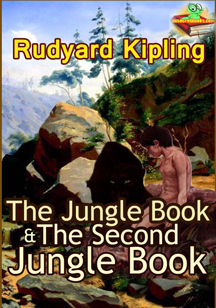 The Jungle Book : The Second Jungle Book  (Classic Children's literature) By: Rudyard Kipling