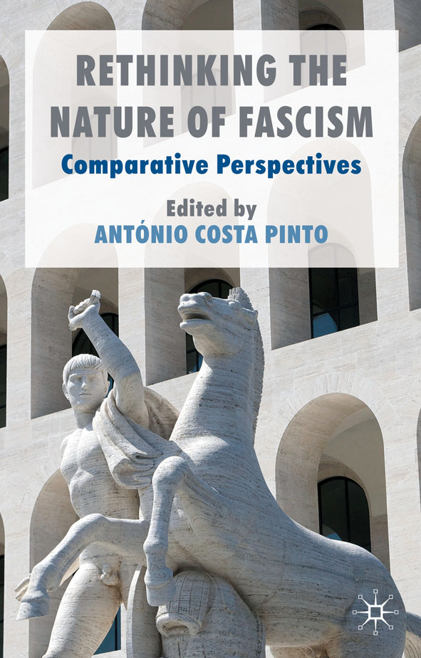 Rethinking the Nature of Fascism Comparative Perspectives