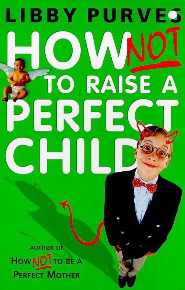 How Not to Raise a Perfect Child