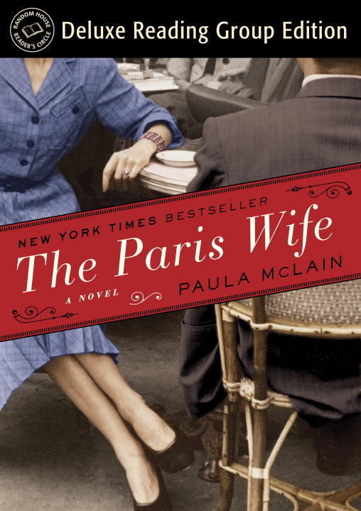 The Paris Wife (Random House Reader's Circle Deluxe Reading Group Edition) By: Paula McLain