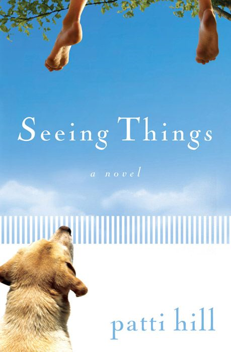 Seeing Things: A Novel
