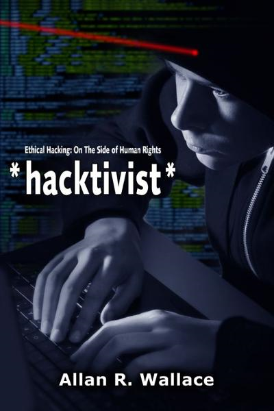 hacktivist: Hacker School Attacked By: Allan R. Wallace
