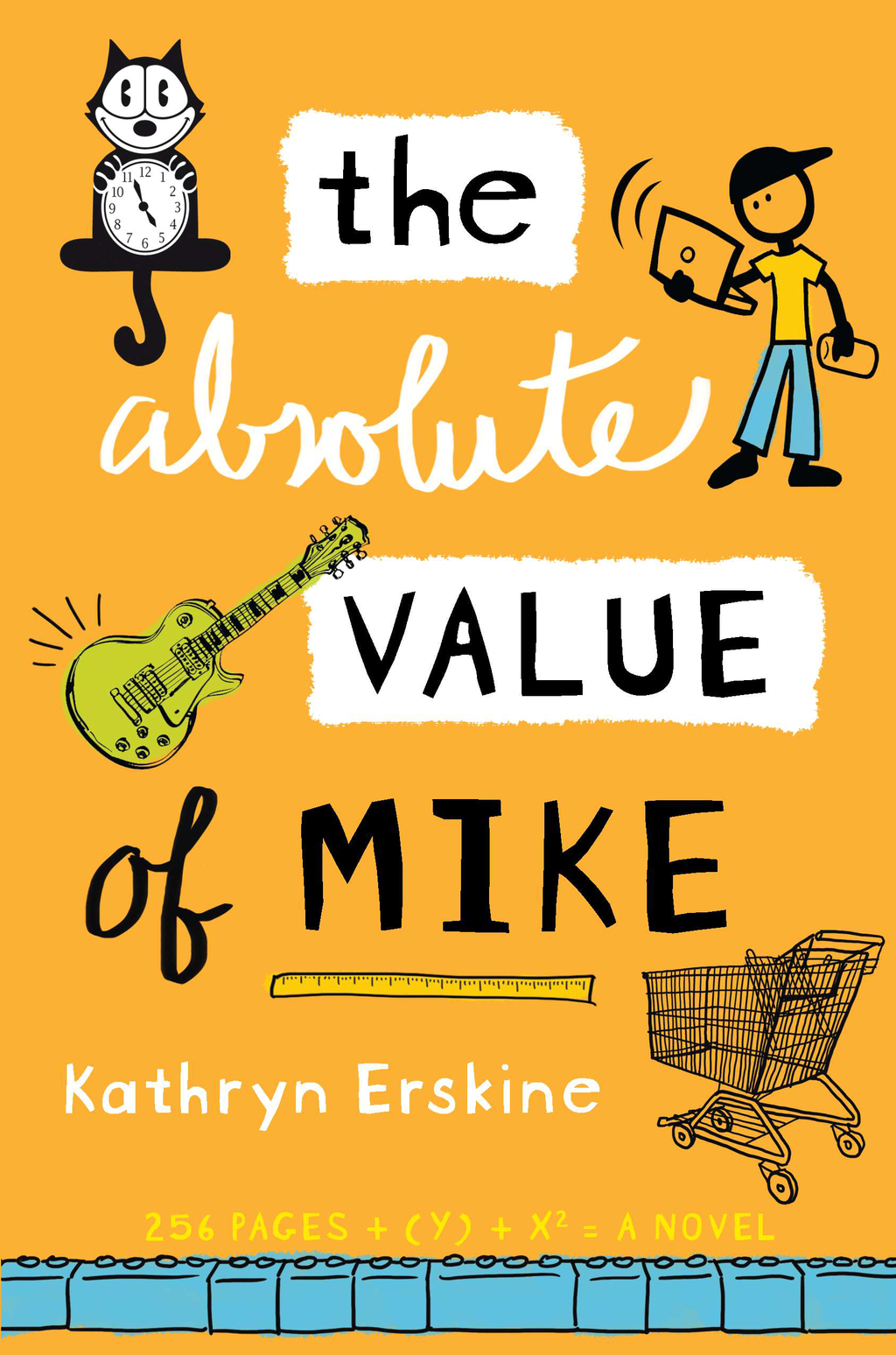 The Absolute Value of Mike By: Kathryn Erskine