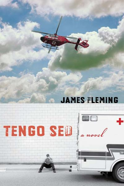 Tengo Sed: A Novel By: James Fleming