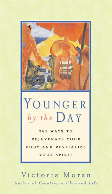 Younger by the Day By: Victoria Moran