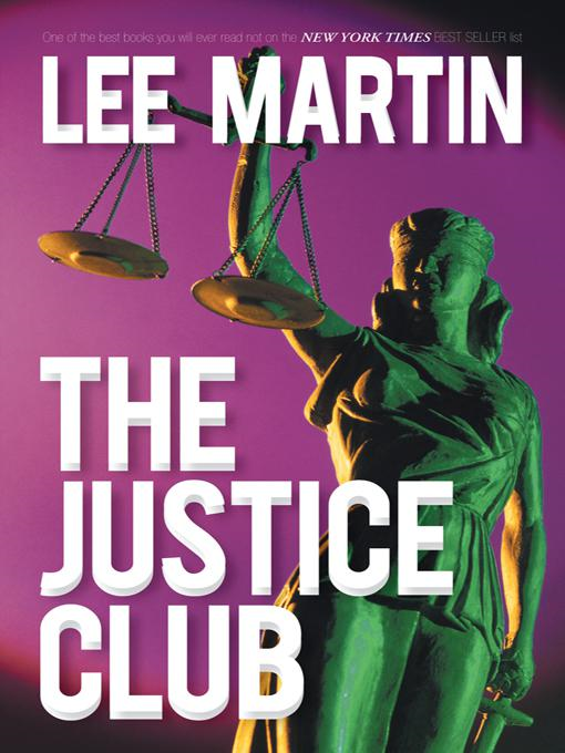 The Justice Club By: Lee Martin