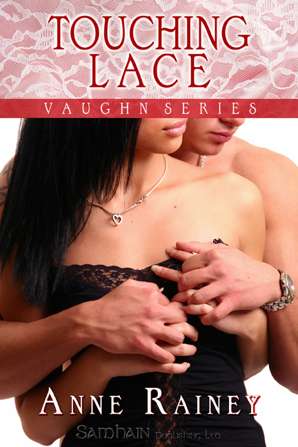 Touching Lace By: Anne Rainey