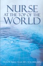 Nurse at the Top of the World By: Gloria M. Hunter - Alcock