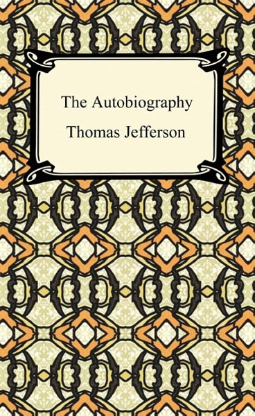 The Autobiography of Thomas Jefferson