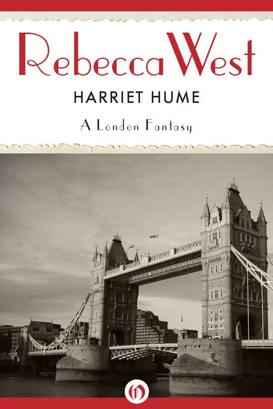 Harriet Hume: A London Fantasy By: Rebecca West