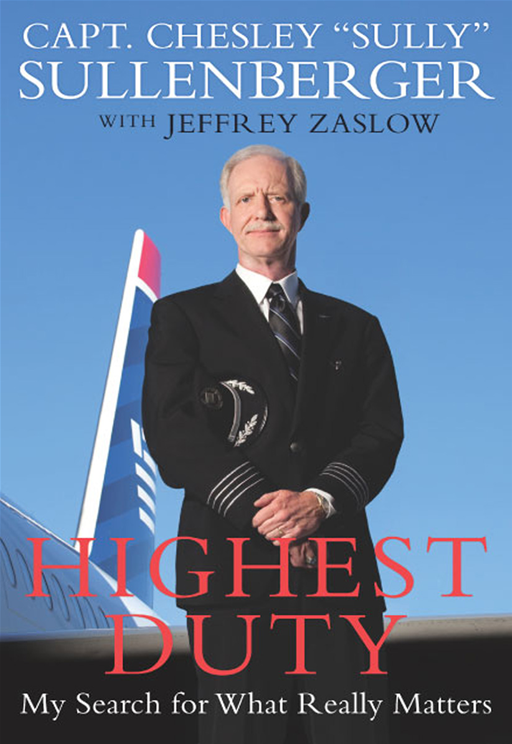 Highest Duty By: Chesley B. Sullenberger,Jeffrey Zaslow