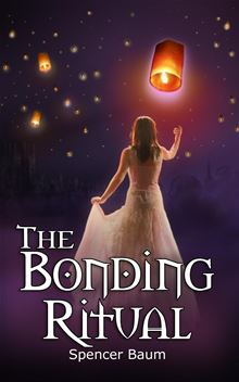 The Bonding Ritual (Girls Wearing Black, Book Four) By: Spencer Baum