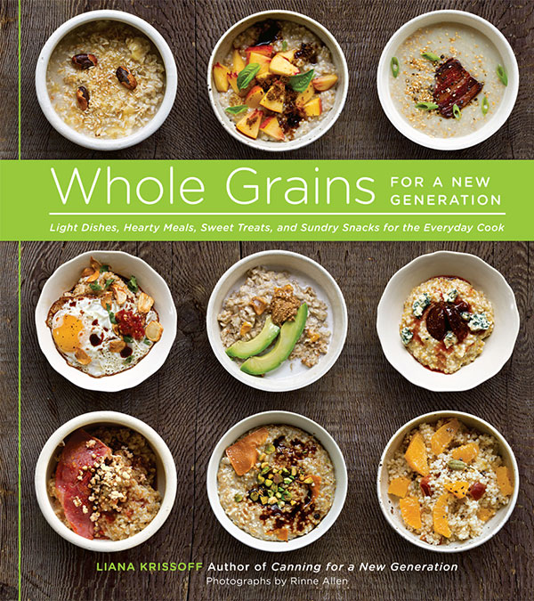 Whole Grains for a New Generation By: Liana Krissoff,Rinne Allen