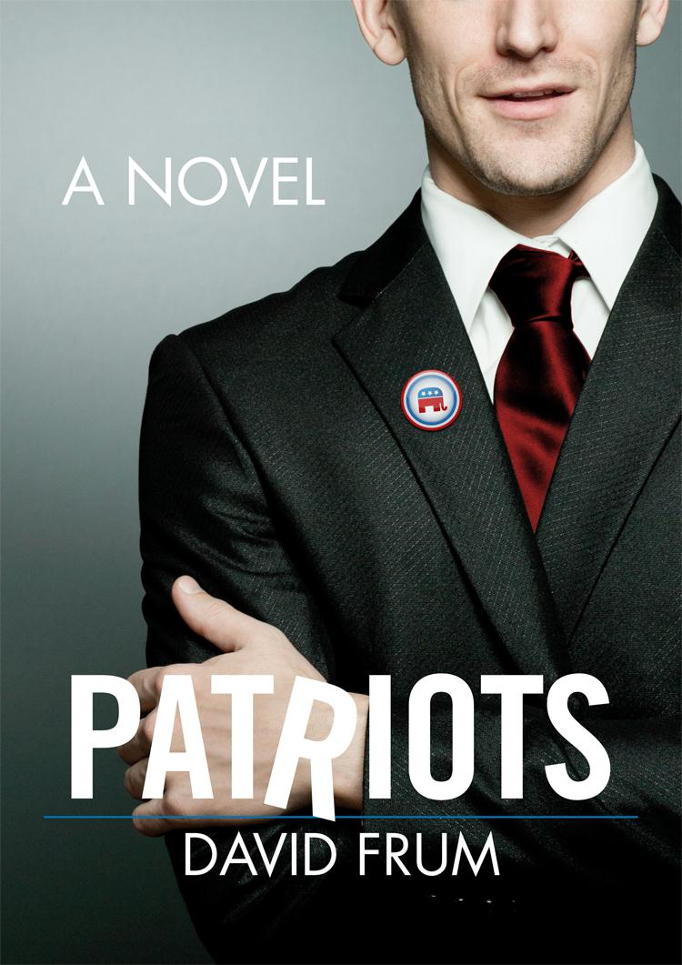 Patriots By: David Frum