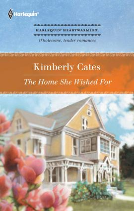 The Home She Wished For By: Kimberly Cates