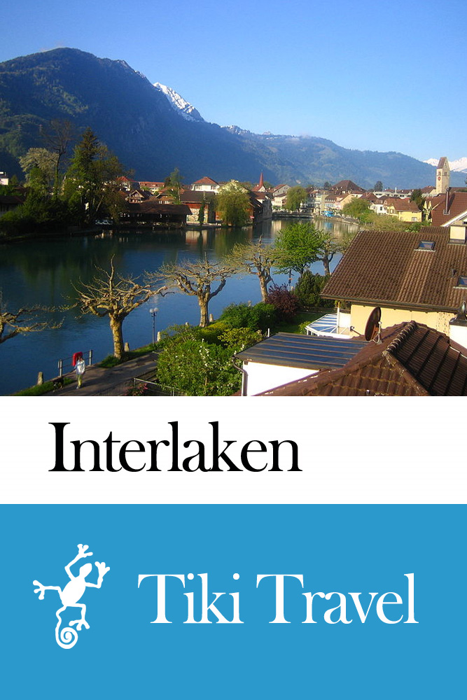 Interlaken (Switzerland) Travel Guide - Tiki Travel