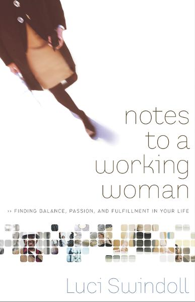 Notes to a Working Woman By: Luci Swindoll