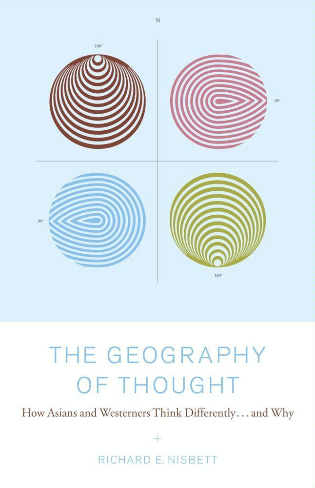 The Geography of Thought By: Richard Nisbett