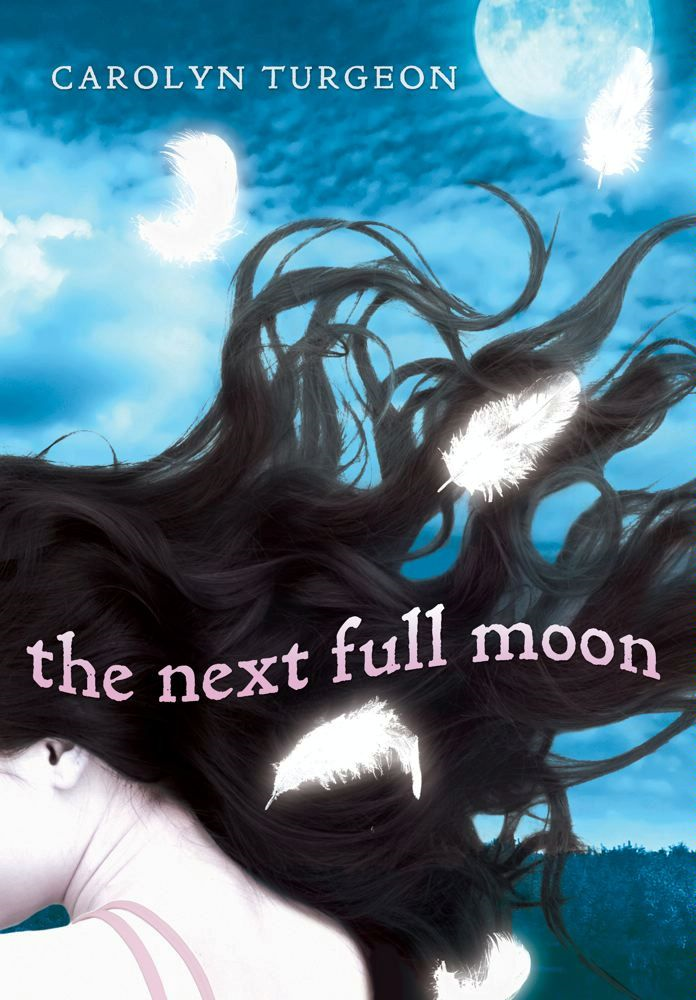 The Next Full Moon By: Carolyn Turgeon
