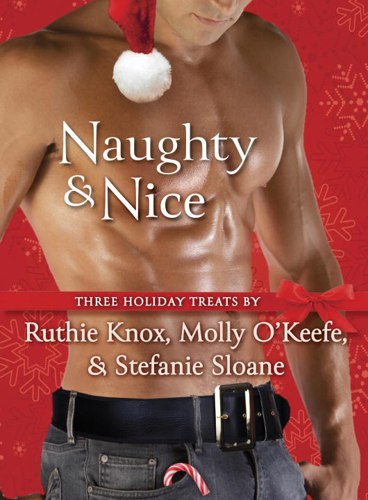 Naughty & Nice 3-Story Bundle (Room at the Inn, All I Want for Christmas Is You, and One Perfect Christmas) By: Molly O'Keefe,Ruthie Knox,Stefanie Sloane