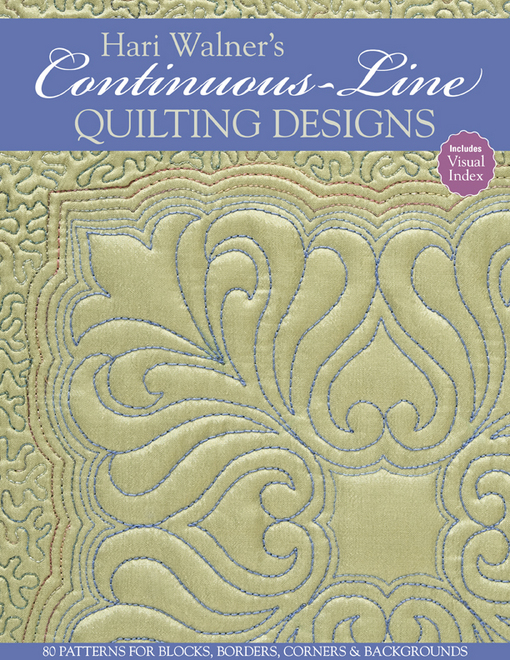Hari Walner's Continuous-Line Quilting Designs: 80 Patterns for Blocks, Borders, Corners, & Backgrounds