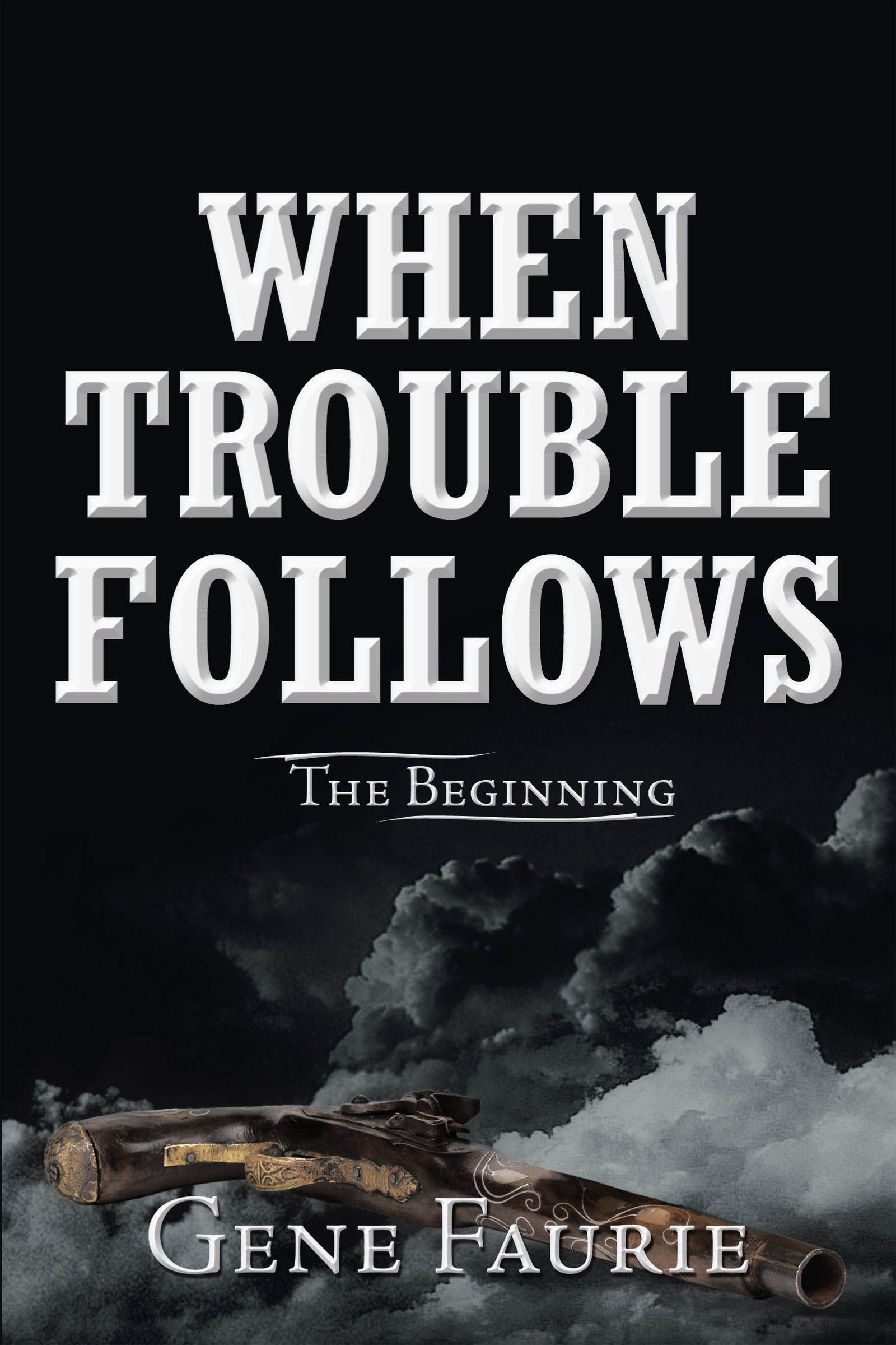When Trouble Follows By: Gene Faurie