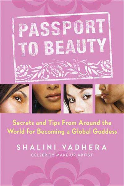 Passport to Beauty By: Shalini Vadhera