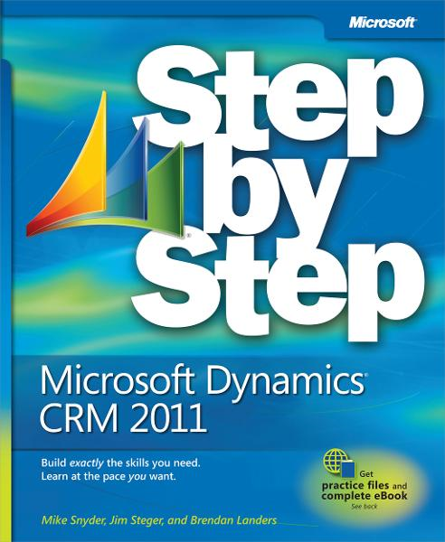 Microsoft® Dynamics® CRM 2011 Step by Step