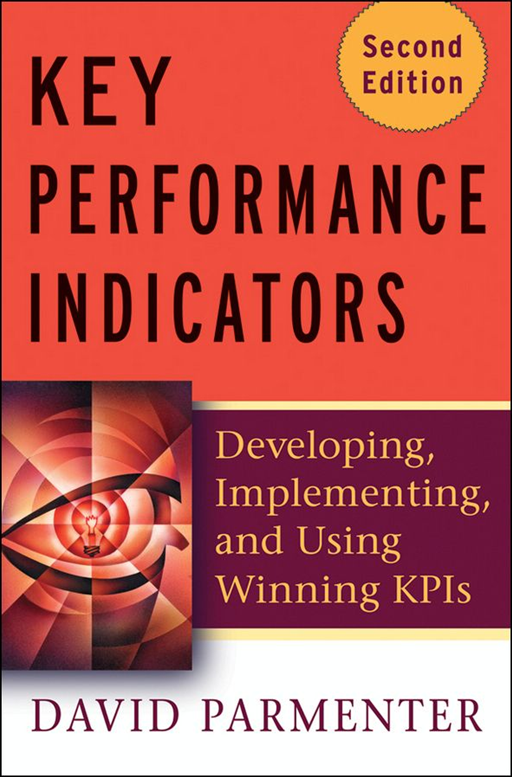 Key Performance Indicators (KPI) By: David Parmenter