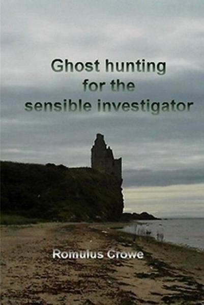 Ghosthunting for the Sensible Investigator; first edition