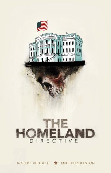 Homeland Directive, The By: Robert Venditti & Mike Huddleston